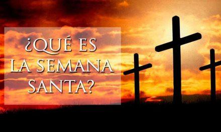 ¿Qué es la Semana Santa? Lea aquí la explicación de la celebración